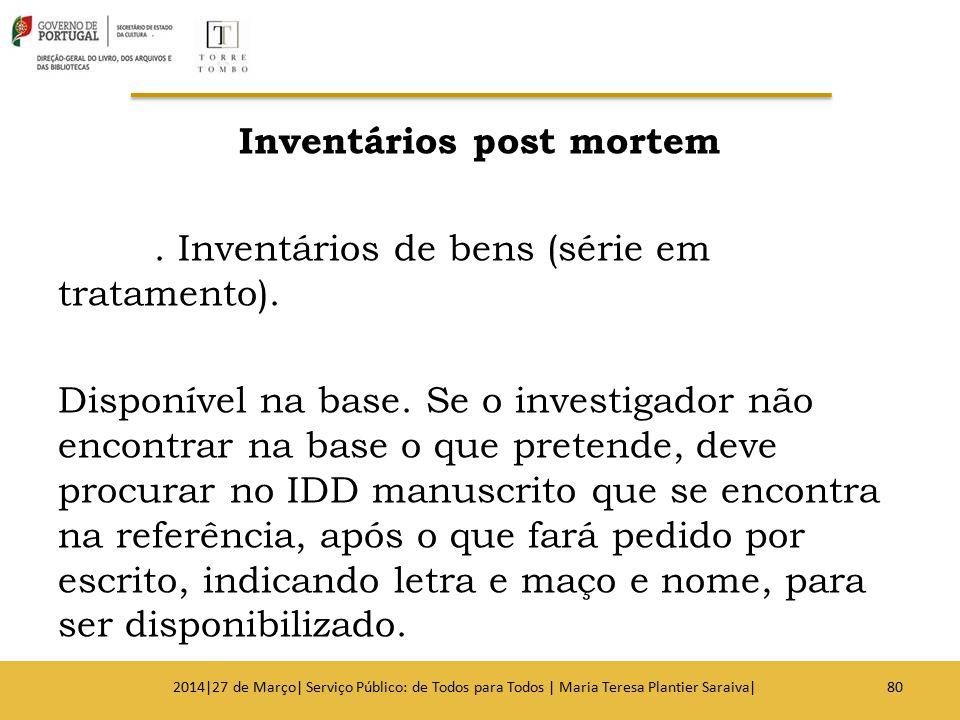 Inventários post mortem. Inventários de bens (série em tratamento)
