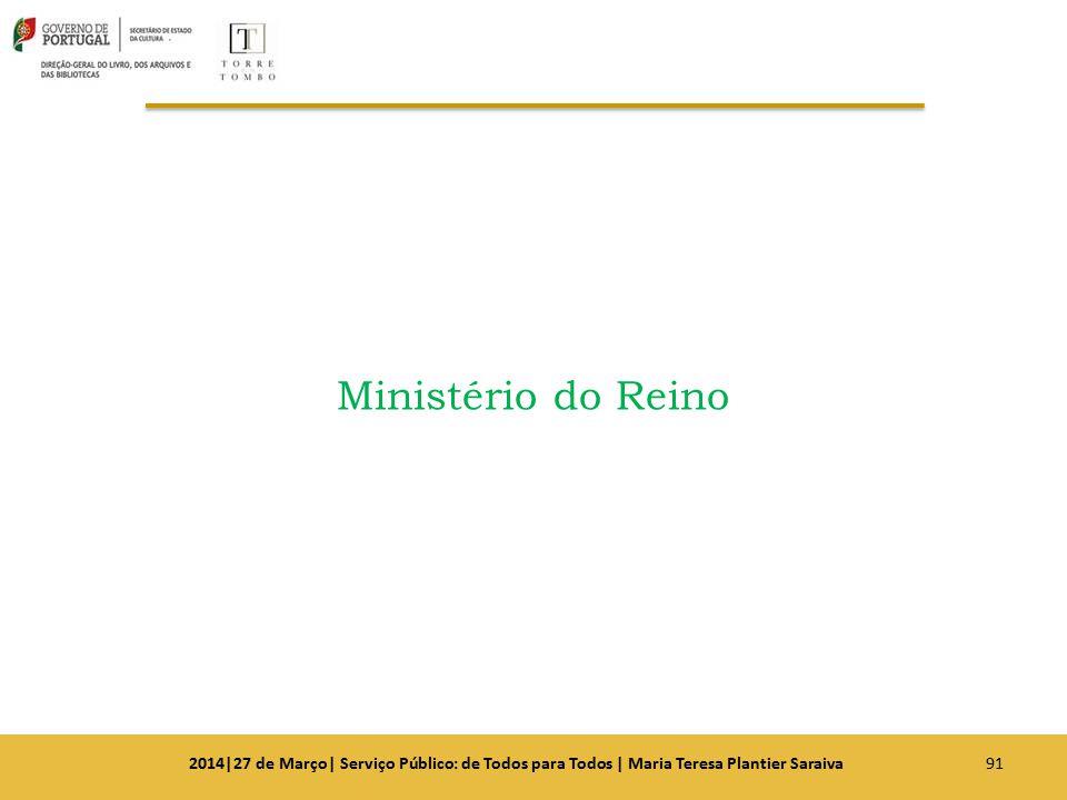 Ministério do Reino 2014|27 de Março| Serviço Público: de Todos para Todos | Maria Teresa Plantier Saraiva.