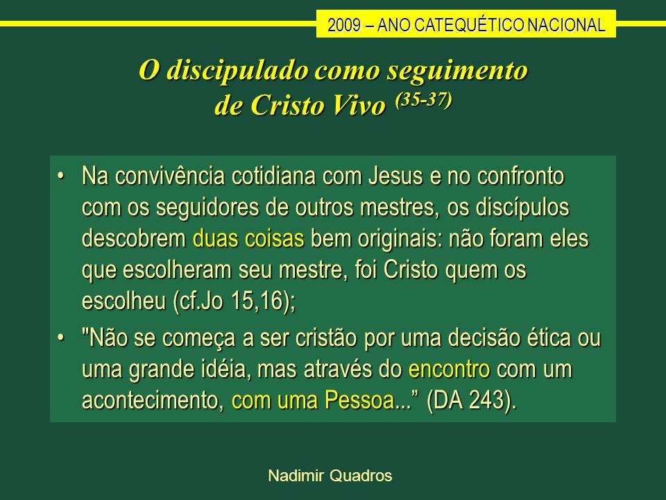 O discipulado como seguimento de Cristo Vivo (35-37)