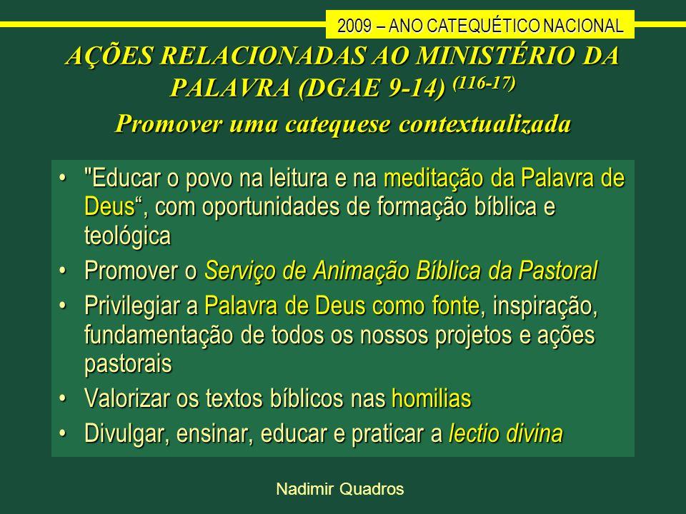 AÇÕES RELACIONADAS AO MINISTÉRIO DA PALAVRA (DGAE 9-14) (116-17) Promover uma catequese contextualizada