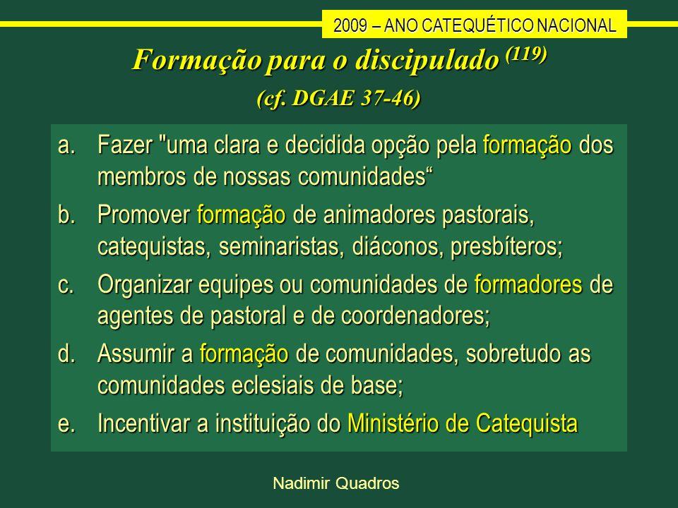 Formação para o discipulado (119) (cf. DGAE 37-46)