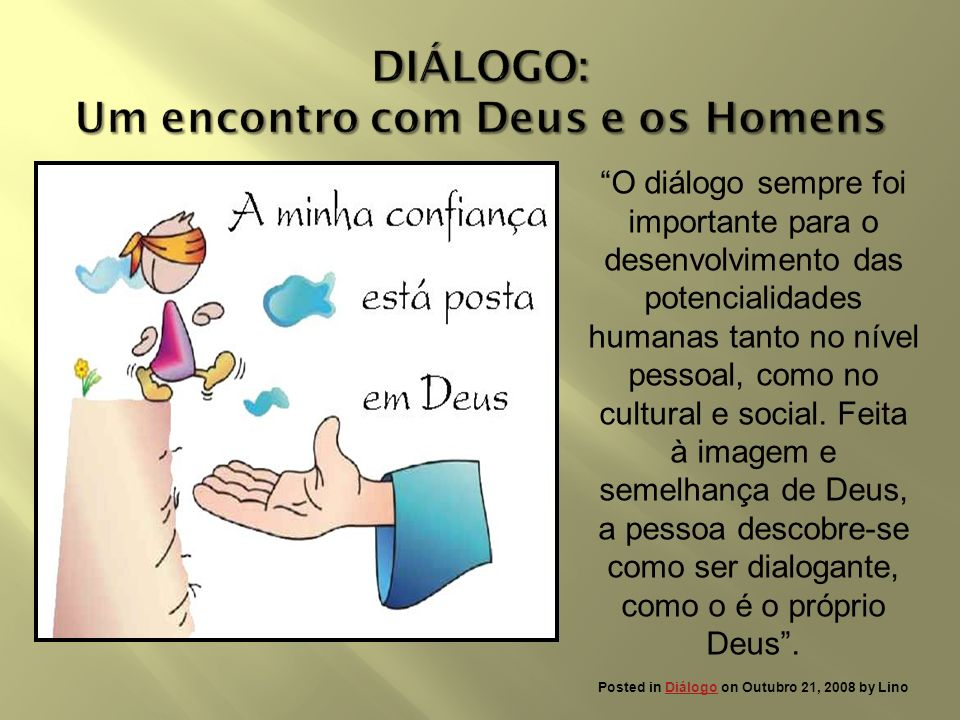 DIÁLOGO: Um encontro com Deus e os Homens