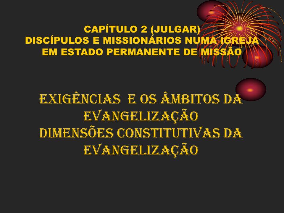 EXIGÊNCIAS E OS ÂMBITOS DA EVANGELIZAÇÃO