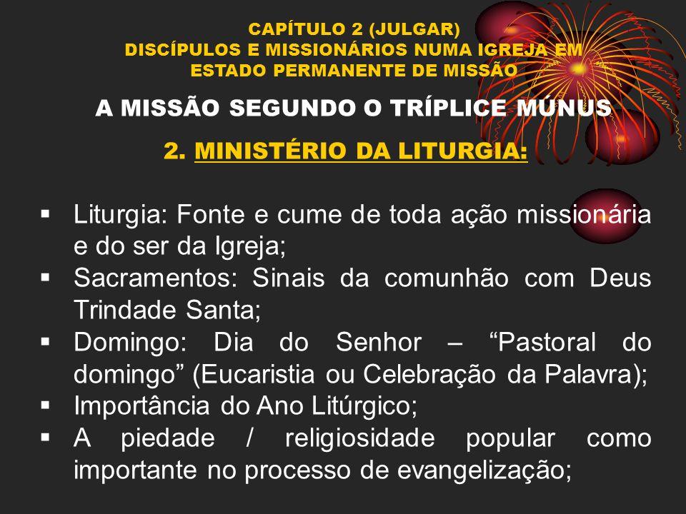 Liturgia: Fonte e cume de toda ação missionária e do ser da Igreja;