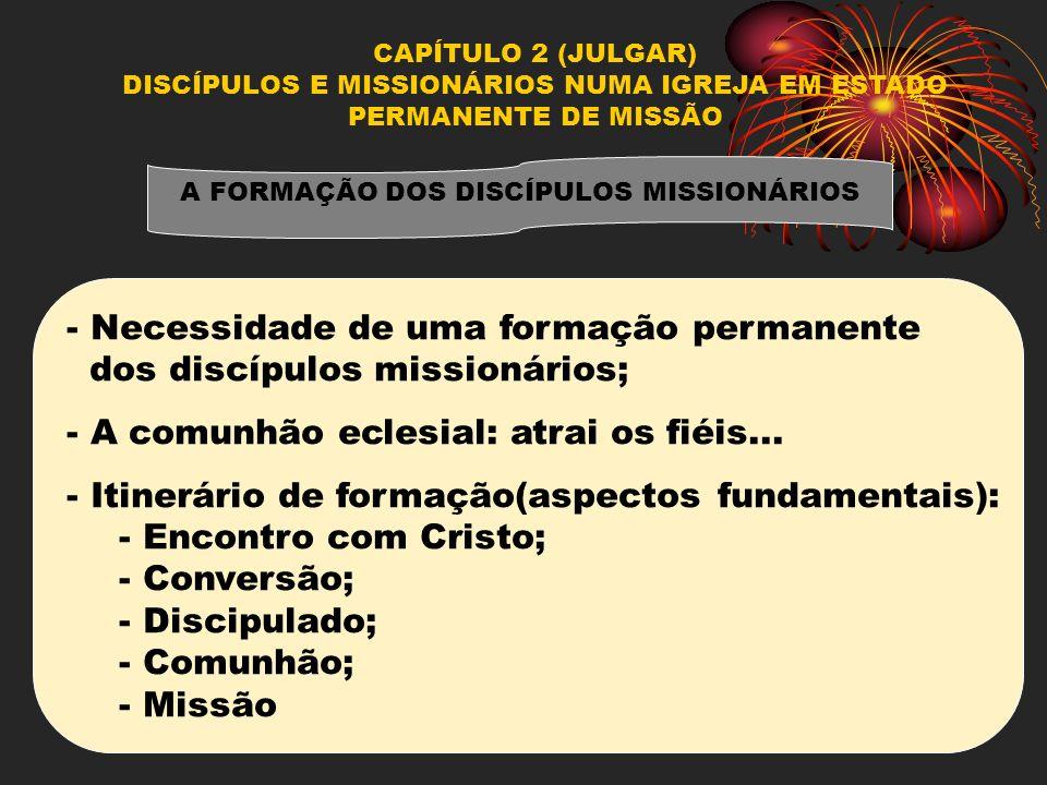 Necessidade de uma formação permanente dos discípulos missionários;