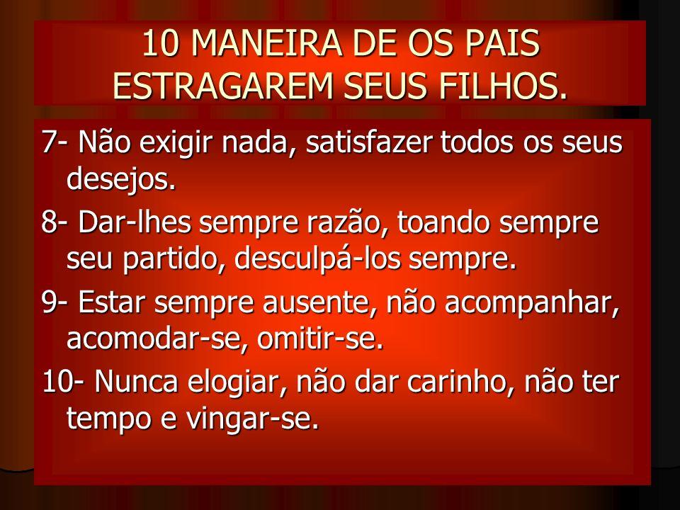 10 MANEIRA DE OS PAIS ESTRAGAREM SEUS FILHOS.