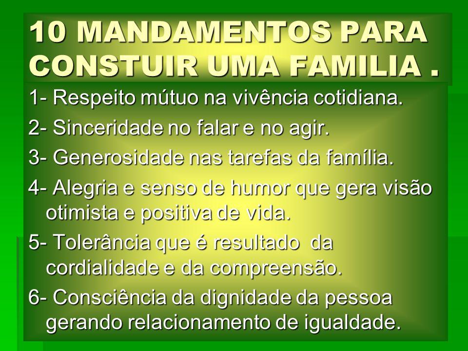 10 MANDAMENTOS PARA CONSTUIR UMA FAMILIA .