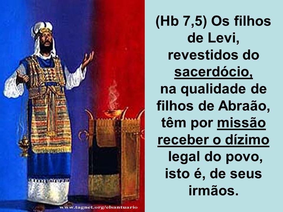 revestidos do sacerdócio, na qualidade de filhos de Abraão,