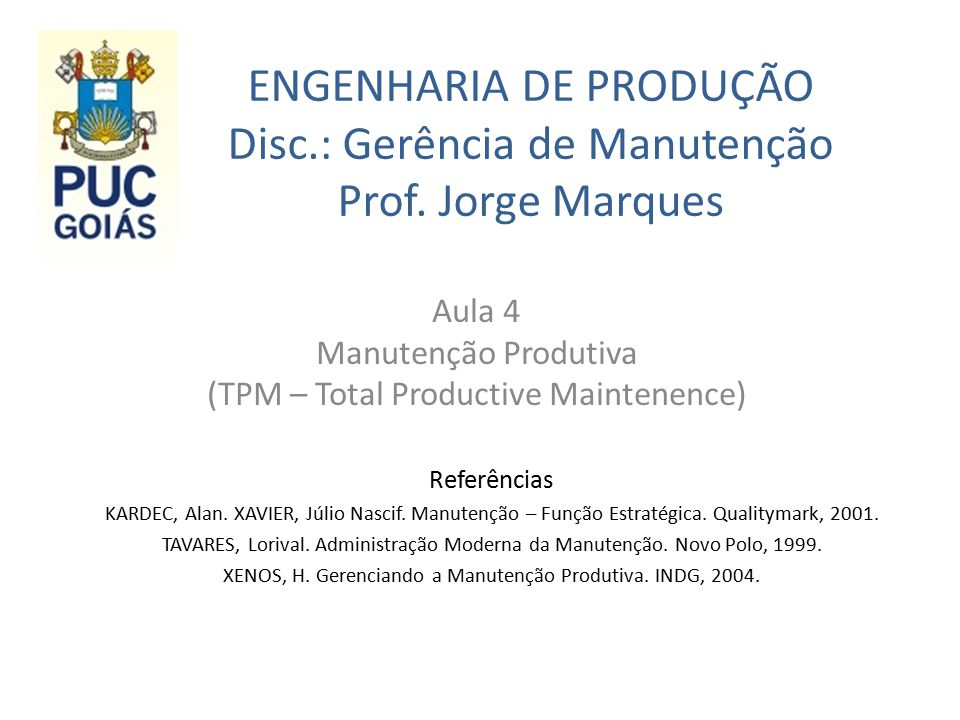 Aula 4 Manutenção Produtiva (TPM – Total Productive Maintenence)