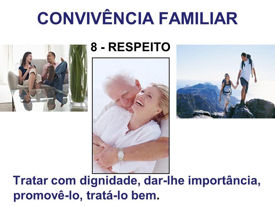 CONVIVÊNCIA FAMILIAR 8 - RESPEITO