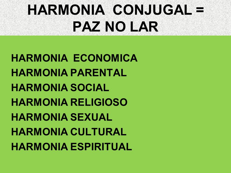 HARMONIA CONJUGAL = PAZ NO LAR