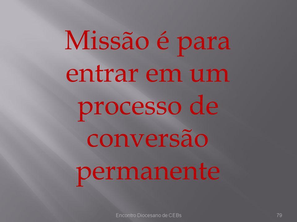 Missão é para entrar em um processo de conversão permanente