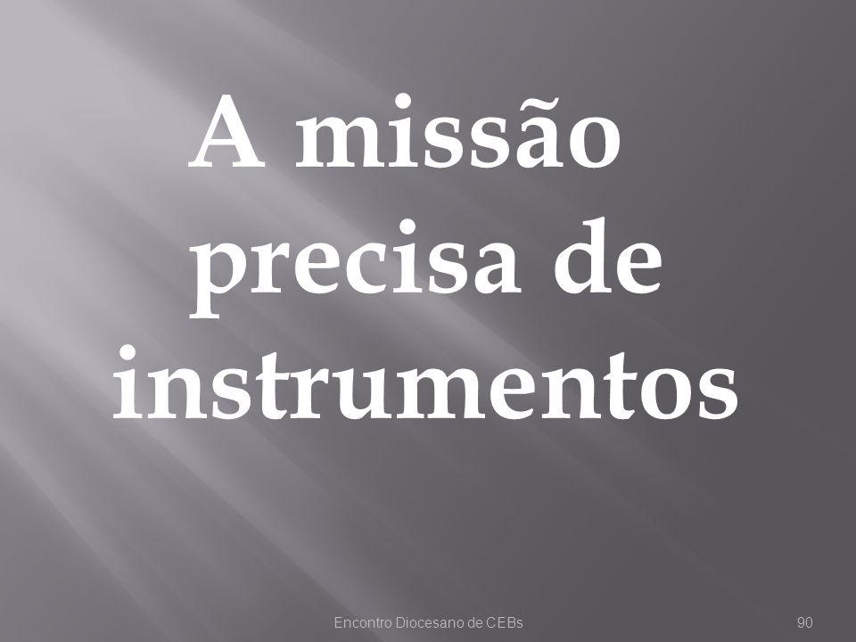 A missão precisa de instrumentos