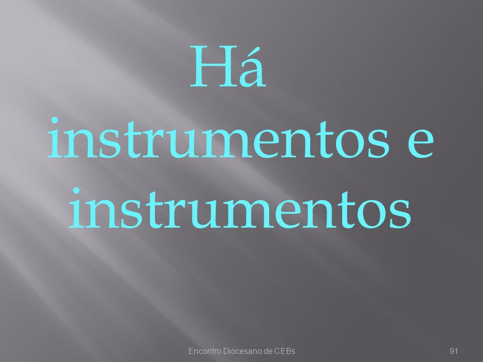 Há instrumentos e instrumentos
