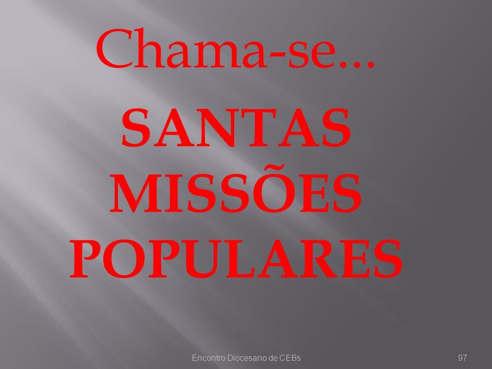 Chama-se... SANTAS MISSÕES POPULARES