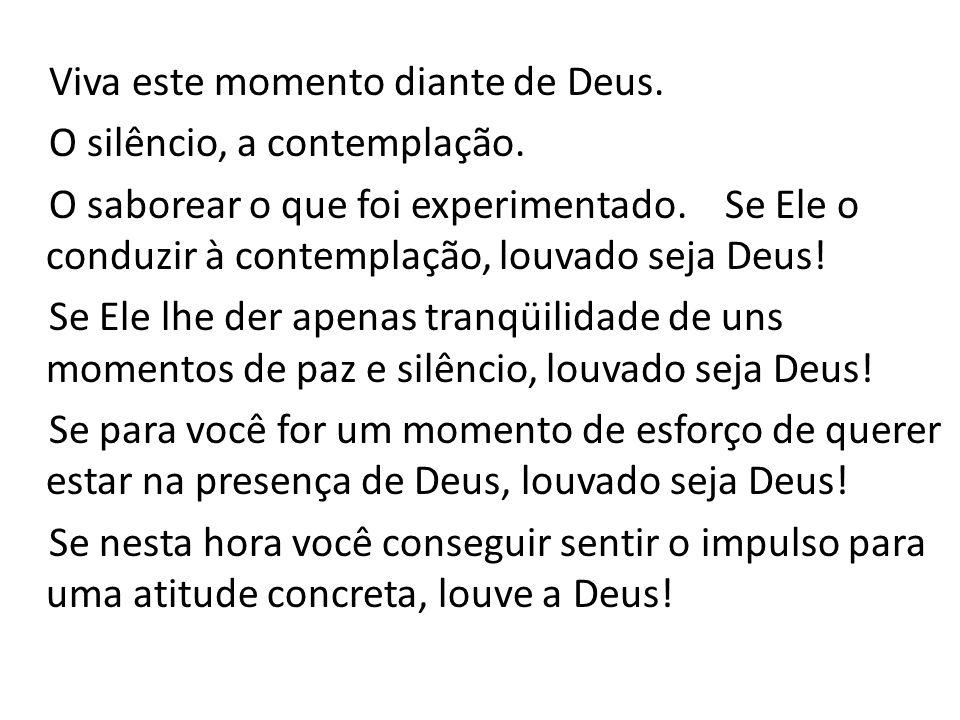 Viva este momento diante de Deus. O silêncio, a contemplação