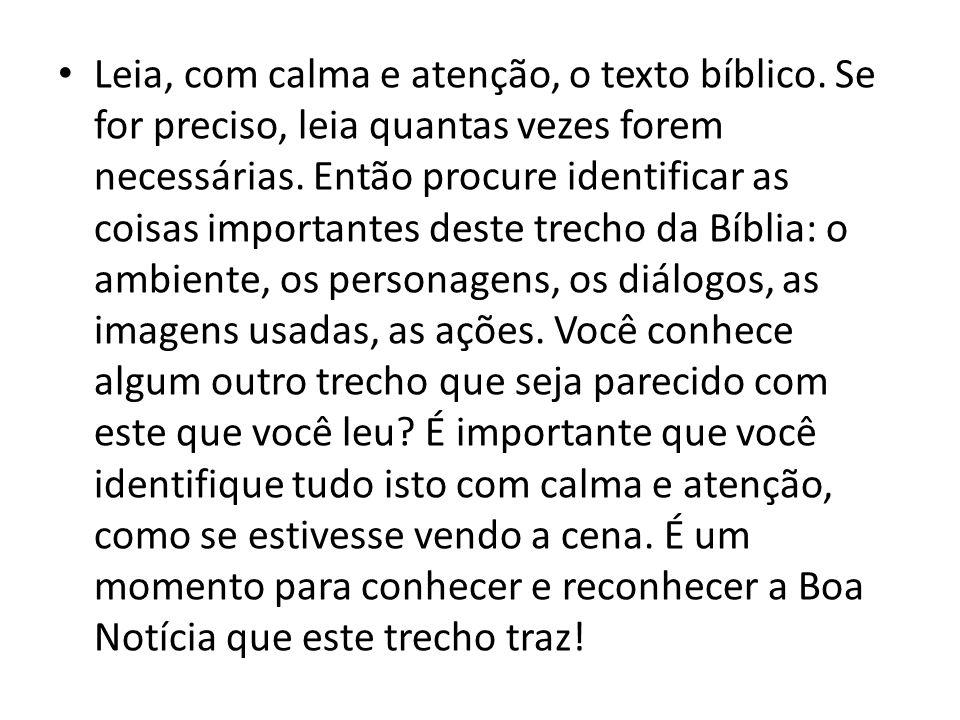 Leia, com calma e atenção, o texto bíblico
