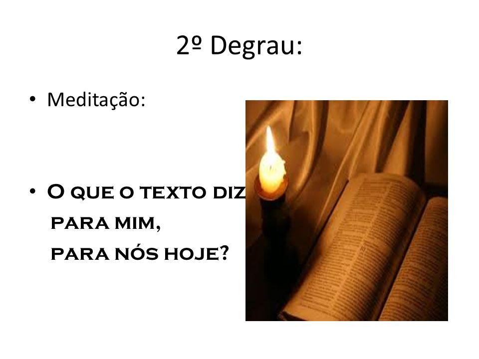 2º Degrau: Meditação: O que o texto diz para mim, para nós hoje