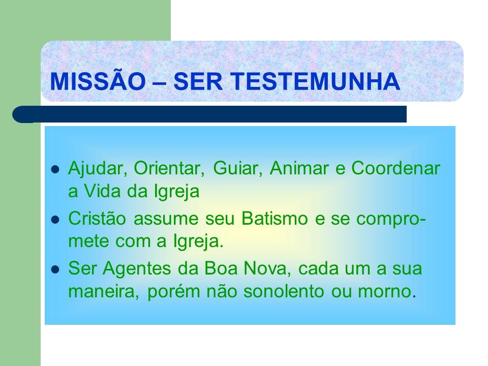 MISSÃO – SER TESTEMUNHA
