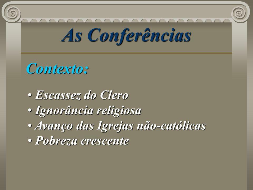 As Conferências Contexto: Escassez do Clero Ignorância religiosa