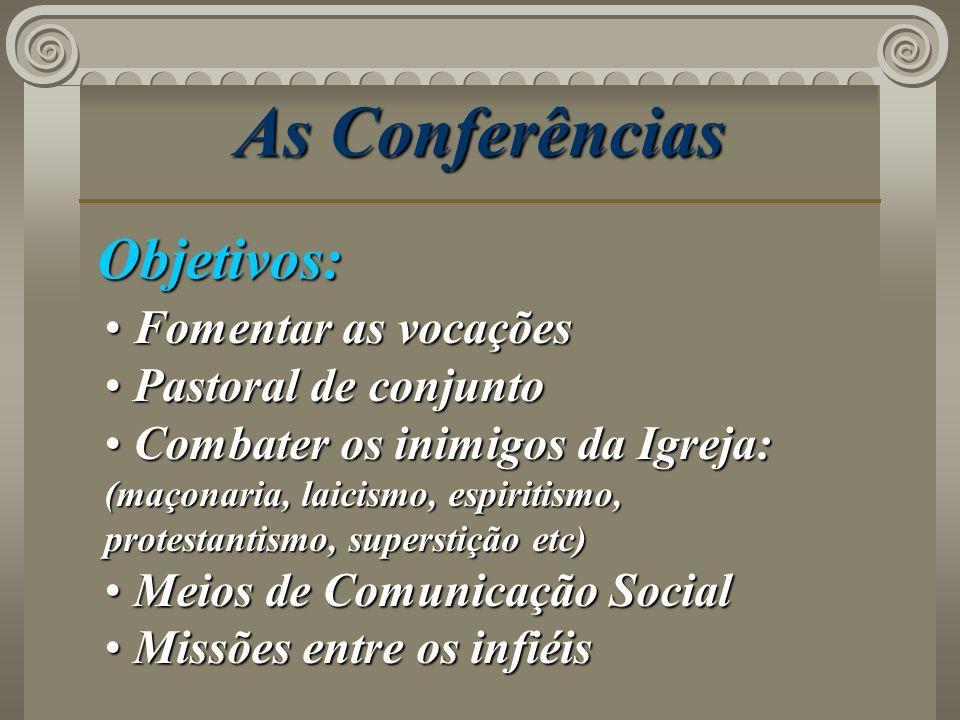 As Conferências Objetivos: Fomentar as vocações Pastoral de conjunto