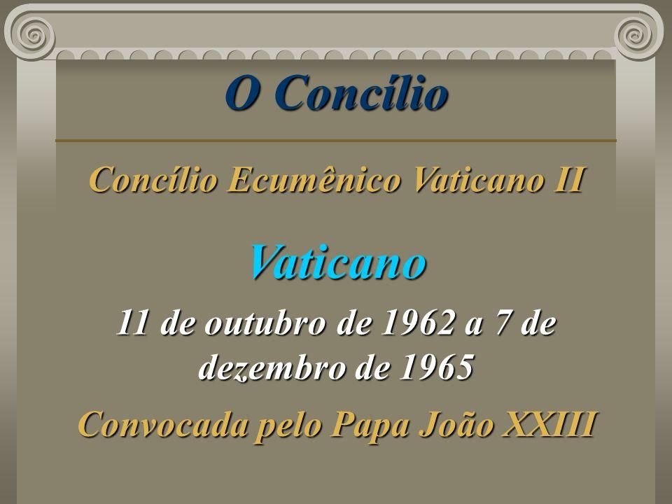O Concílio Vaticano Concílio Ecumênico Vaticano II