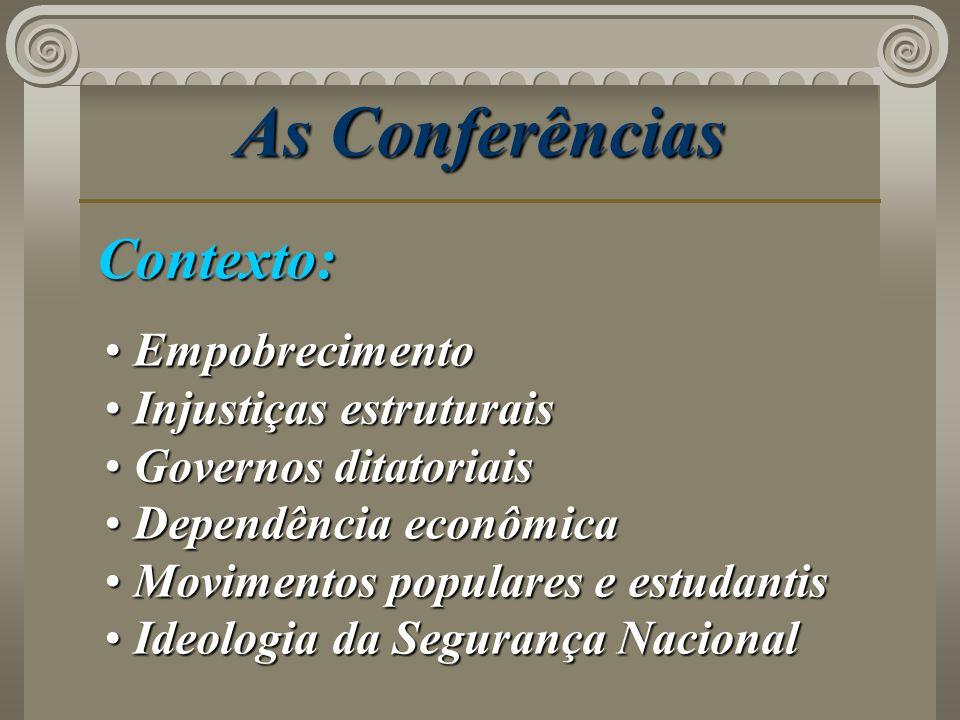 As Conferências Contexto: Empobrecimento Injustiças estruturais