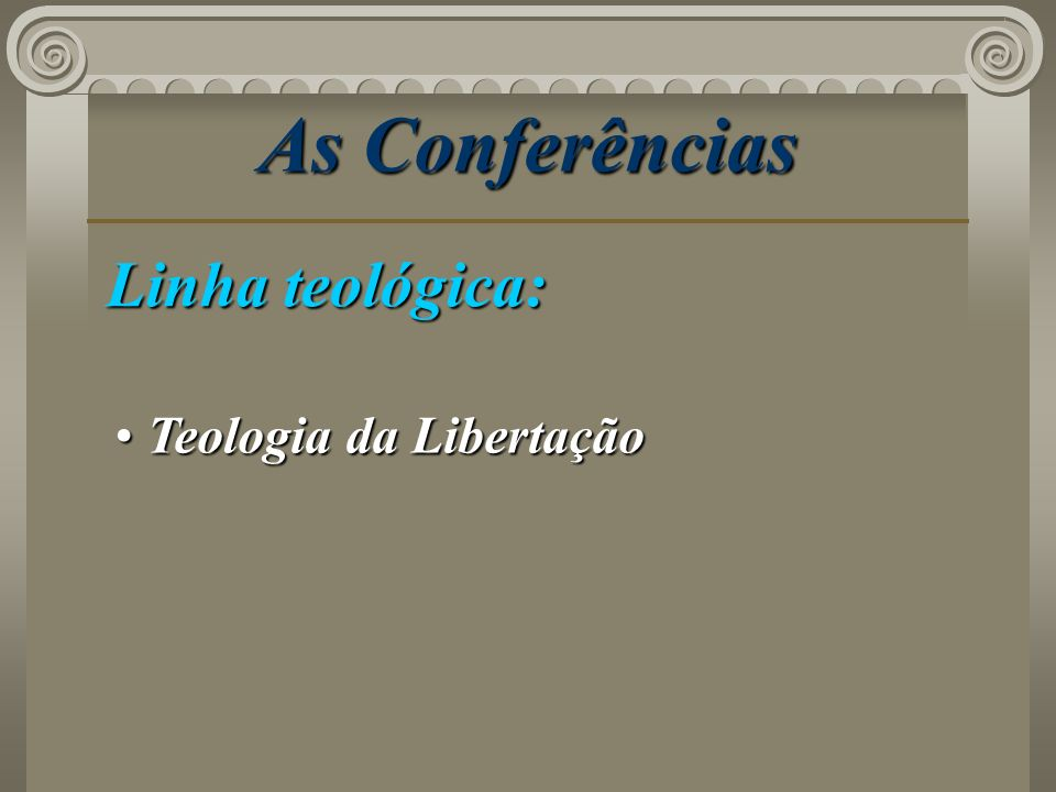As Conferências Linha teológica: Teologia da Libertação