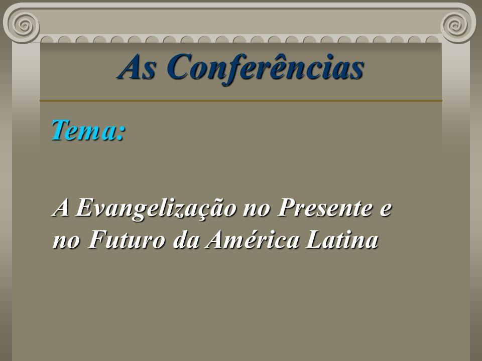 As Conferências Tema: A Evangelização no Presente e no Futuro da América Latina