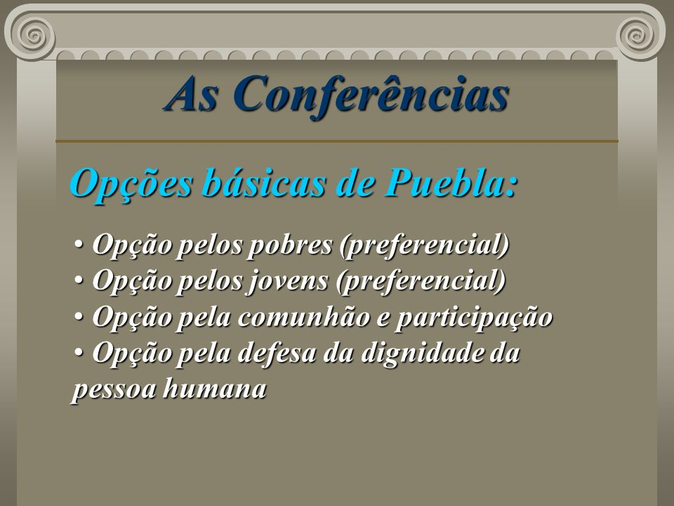 As Conferências Opções básicas de Puebla: