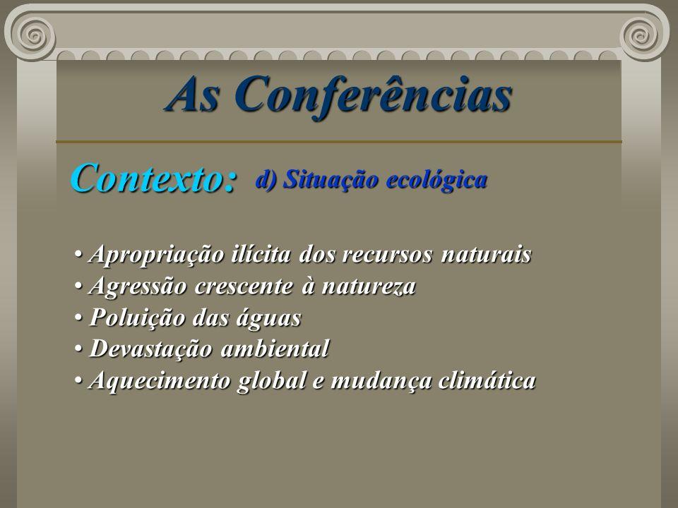 As Conferências Contexto: d) Situação ecológica
