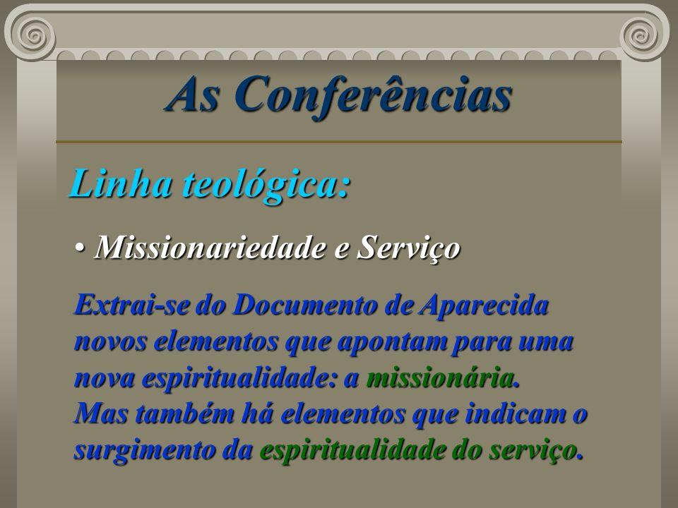 As Conferências Linha teológica: Missionariedade e Serviço