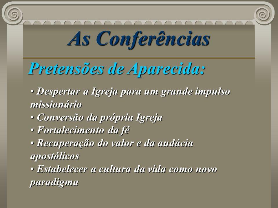 As Conferências Pretensões de Aparecida:
