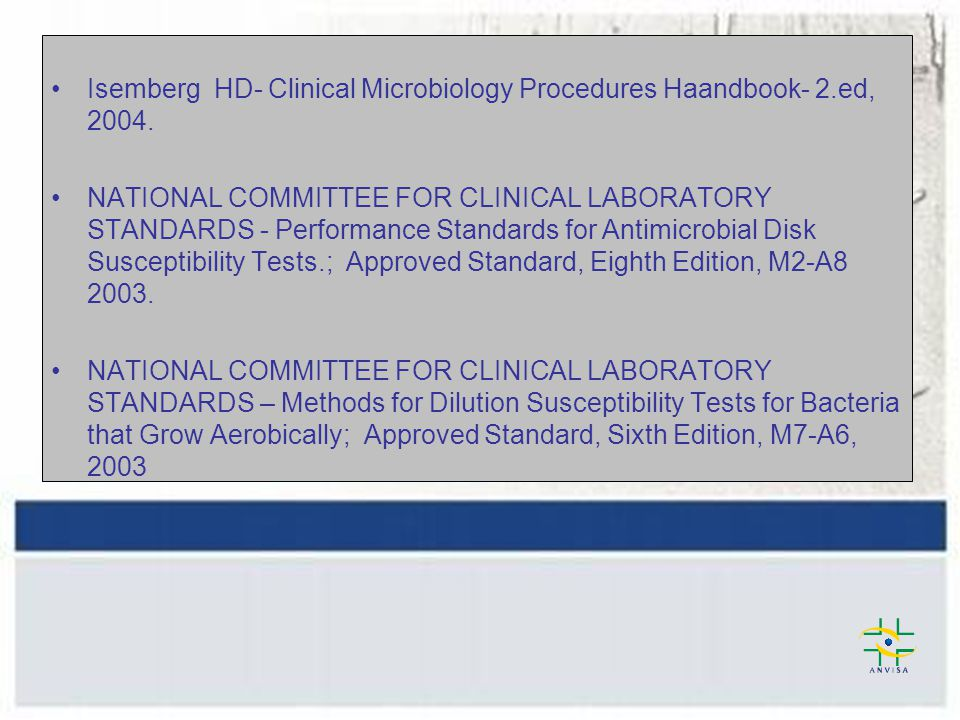Isemberg HD- Clinical Microbiology Procedures Haandbook- 2.ed, 2004.