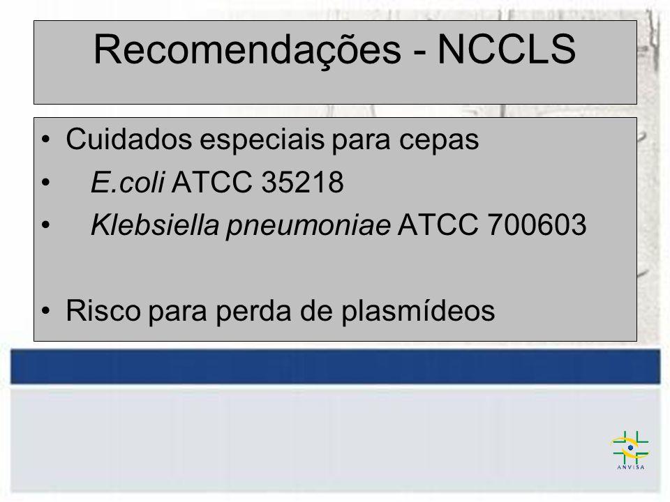 Recomendações - NCCLS Cuidados especiais para cepas E.coli ATCC 35218