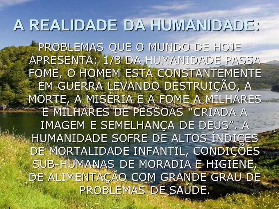 A REALIDADE DA HUMANIDADE: