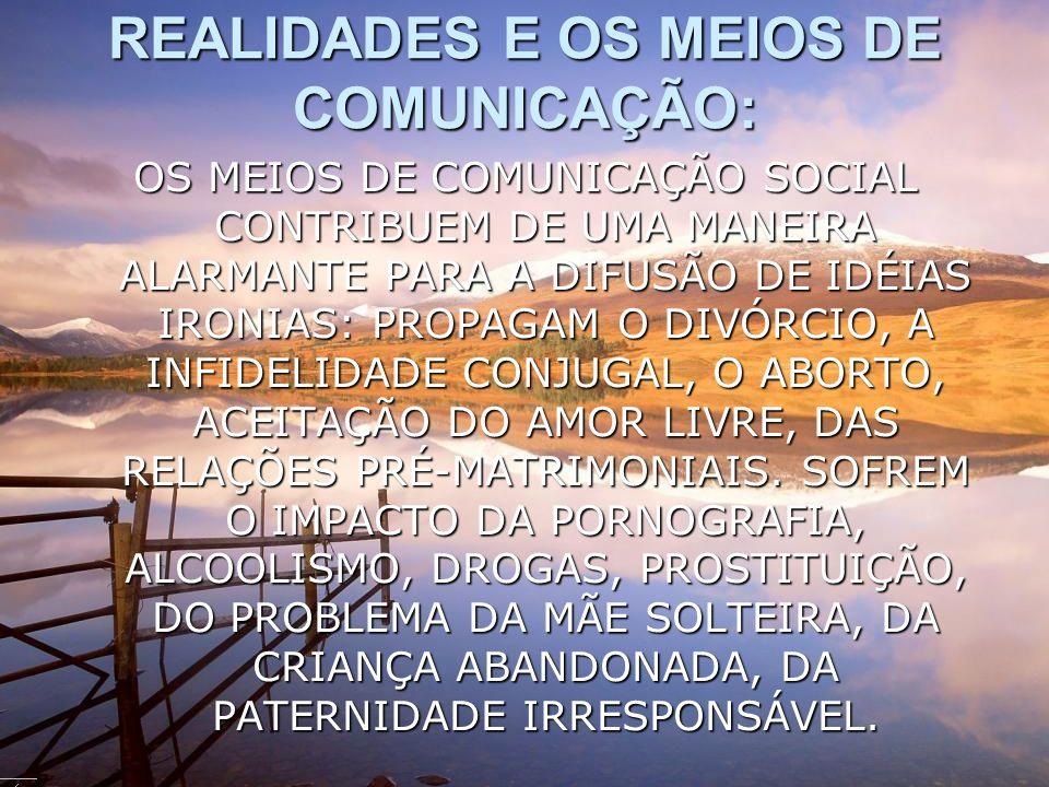 REALIDADES E OS MEIOS DE COMUNICAÇÃO: