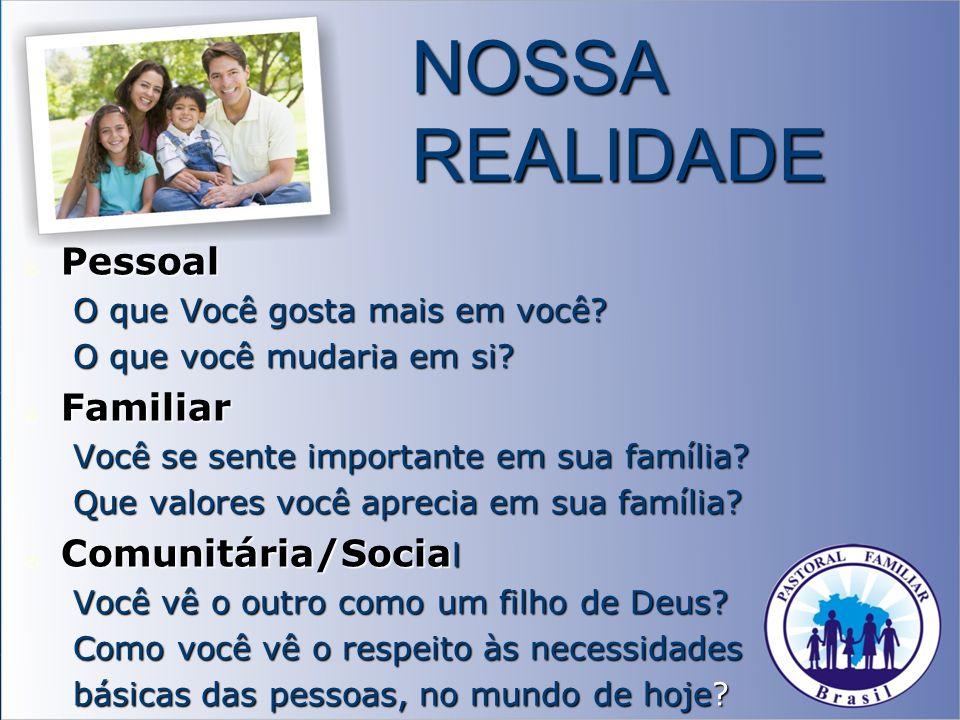 NOSSA REALIDADE Pessoal Familiar Comunitária/Social