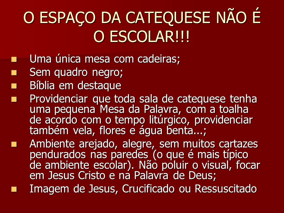 O ESPAÇO DA CATEQUESE NÃO É O ESCOLAR!!!