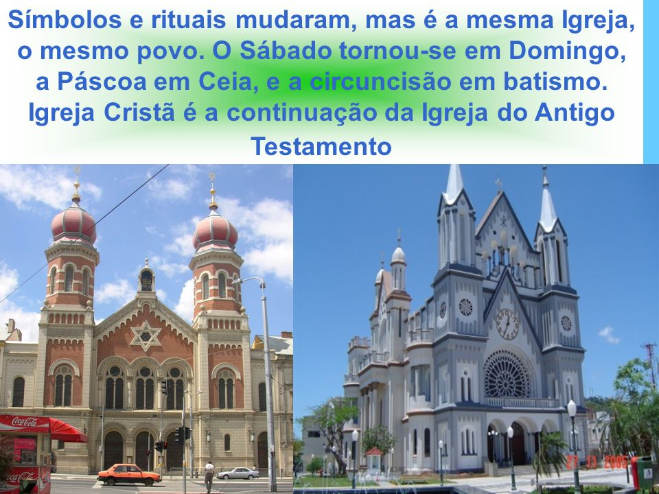 Símbolos e rituais mudaram, mas é a mesma Igreja, o mesmo povo