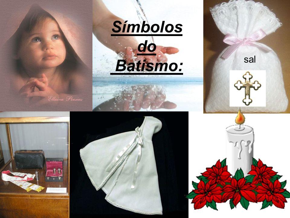 Símbolos do Batismo: N o m e sal