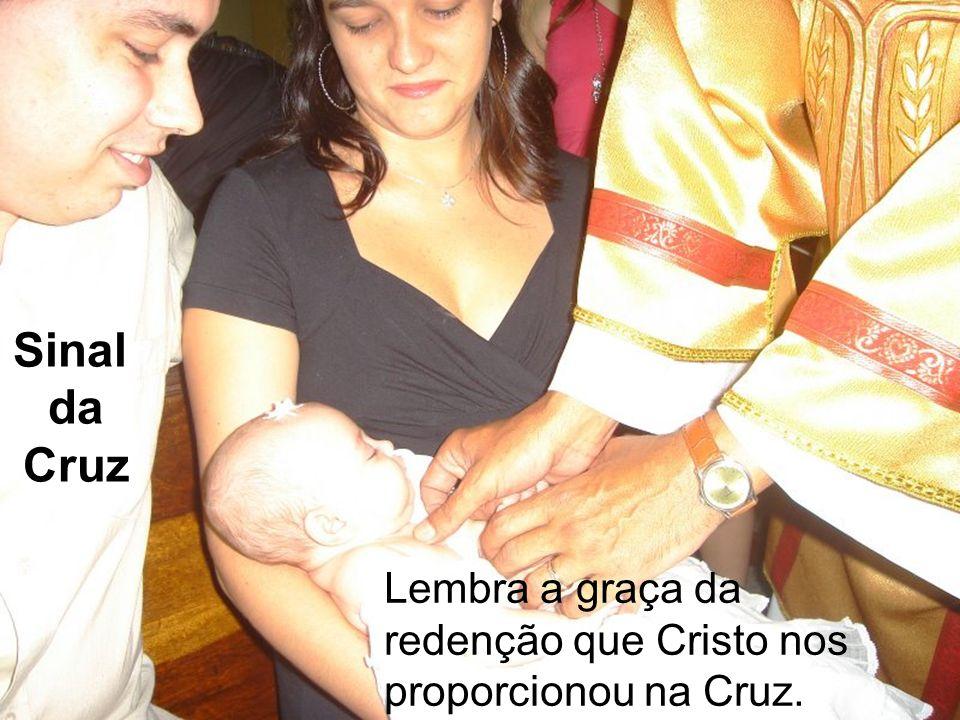 Sinal da Cruz Lembra a graça da redenção que Cristo nos proporcionou na Cruz.