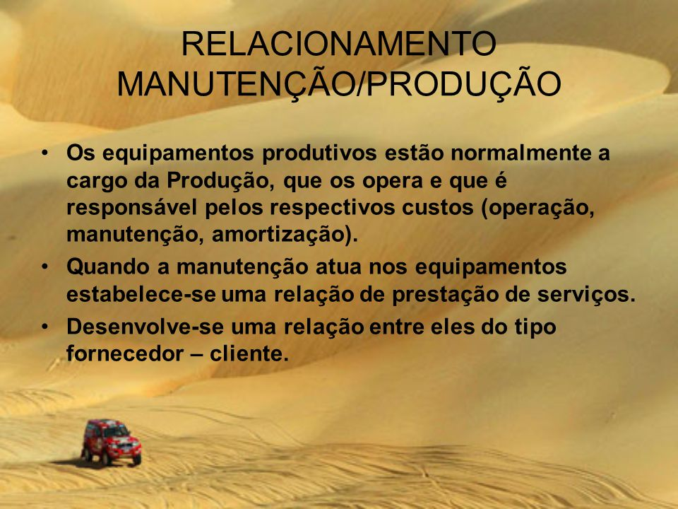 RELACIONAMENTO MANUTENÇÃO/PRODUÇÃO