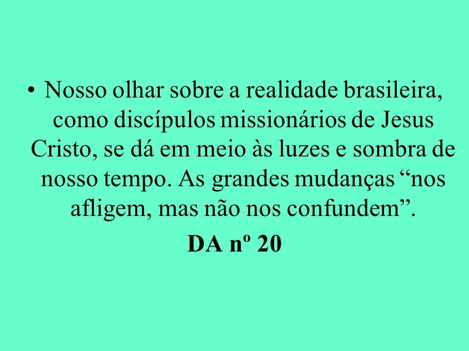 Nosso olhar sobre a realidade brasileira, como discípulos missionários de Jesus Cristo, se dá em meio às luzes e sombra de nosso tempo. As grandes mudanças nos afligem, mas não nos confundem .