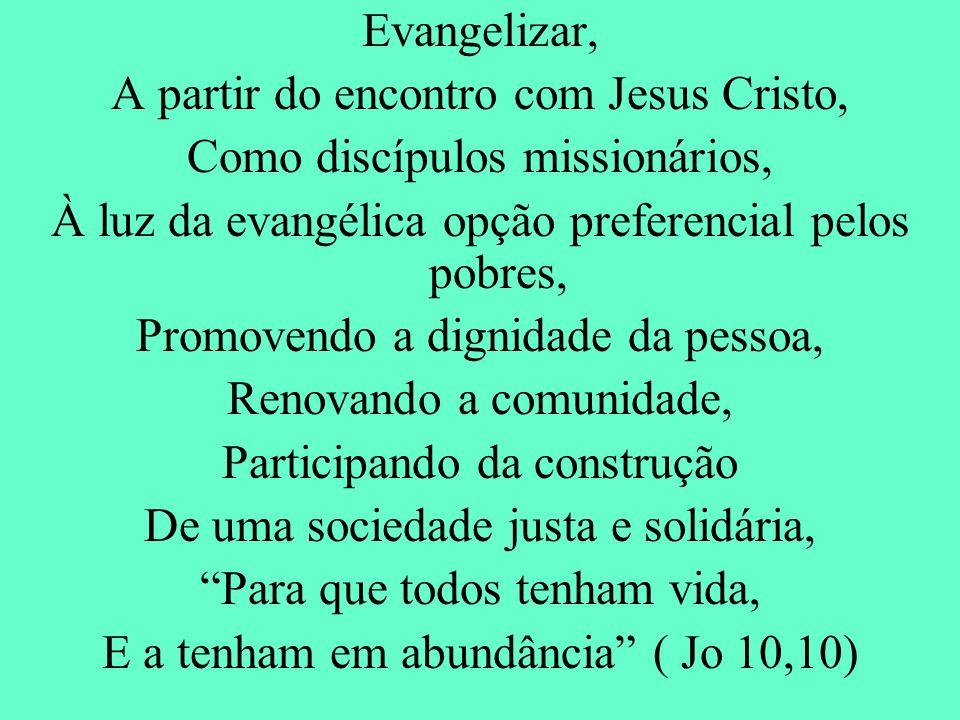 A partir do encontro com Jesus Cristo, Como discípulos missionários,