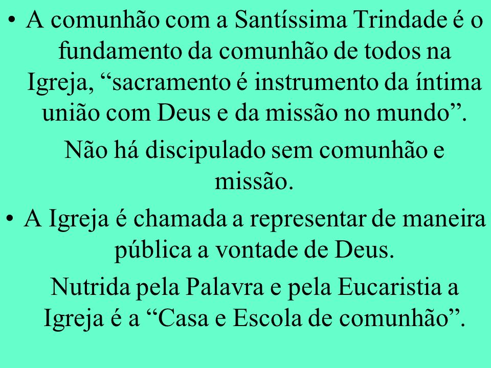Não há discipulado sem comunhão e missão.