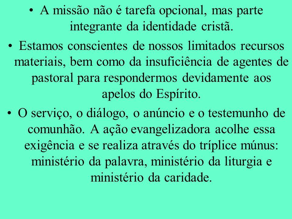 A missão não é tarefa opcional, mas parte integrante da identidade cristã.