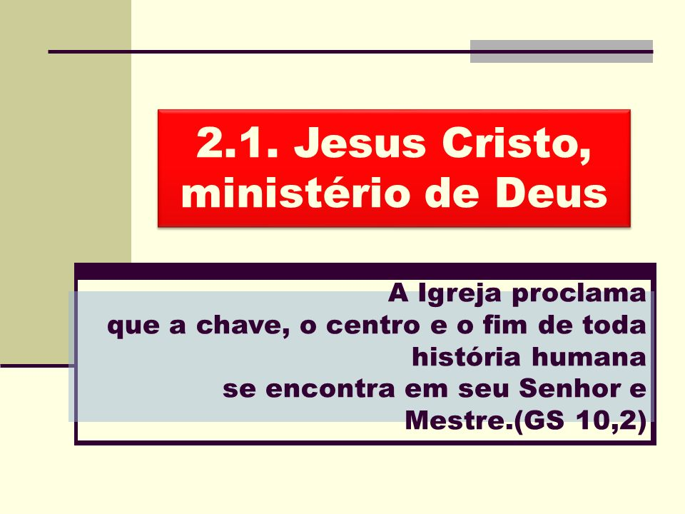 2.1. Jesus Cristo, ministério de Deus