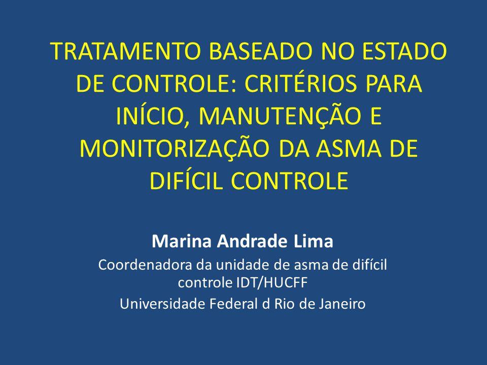 TRATAMENTO BASEADO NO ESTADO DE CONTROLE: CRITÉRIOS PARA INÍCIO, MANUTENÇÃO E MONITORIZAÇÃO DA ASMA DE DIFÍCIL CONTROLE