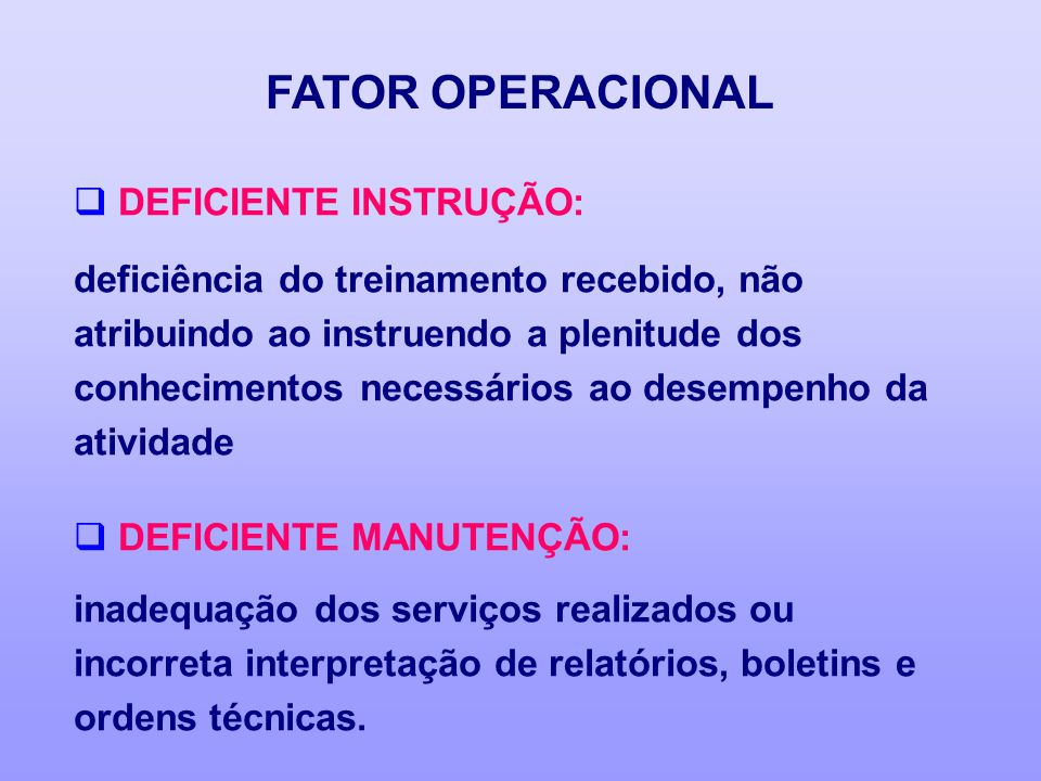 FATOR OPERACIONAL DEFICIENTE INSTRUÇÃO: